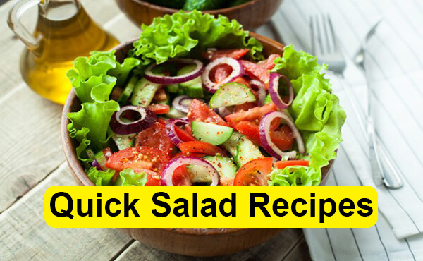 Quick Salad Recipes
