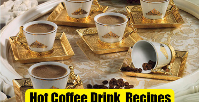 Hot Coffee Drink Recipes